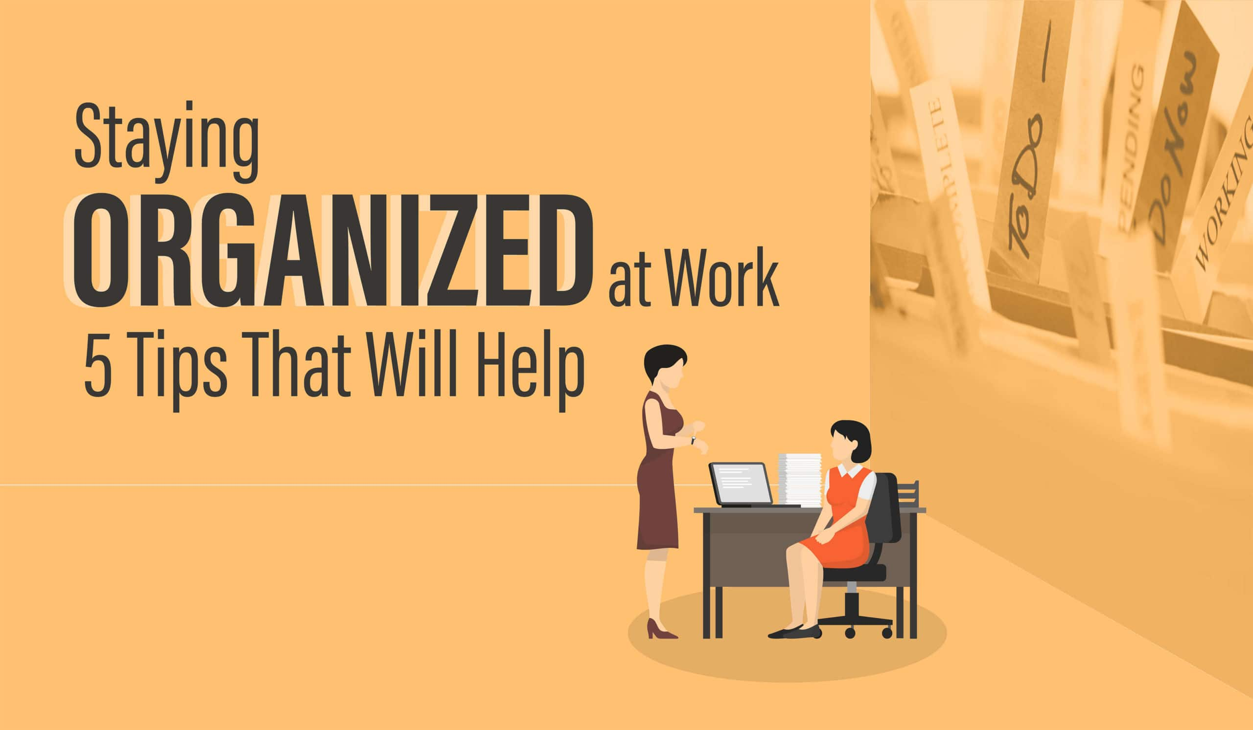 staying-organized at-work-5-tips-that-will-help-2